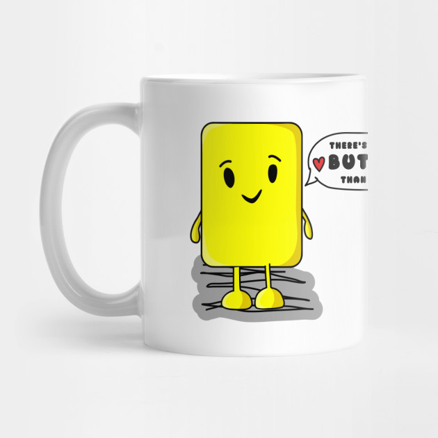 There's no one butter than you! Cute Valentine's Day gift idea for Lovers Mug