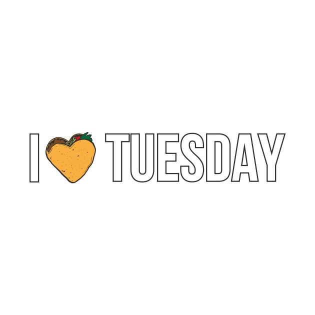 I Love Taco Tuesday