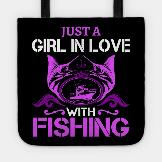 Just A Girl In Love With Fishing Funny Fishing Memes Tote Teepublic Au
