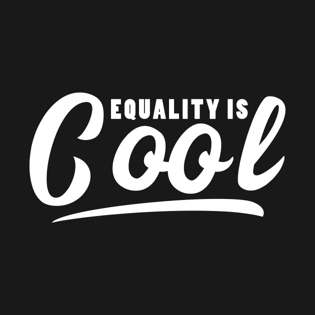 Equality is Cool (white)