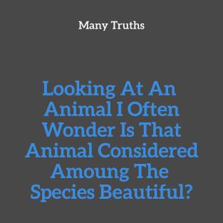 Beautiful Animal Truth t-shirts