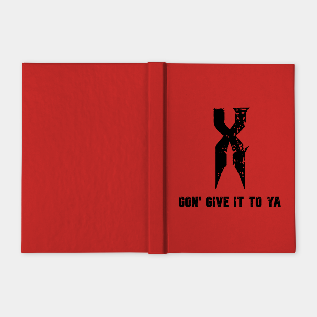X gon give it to ya.