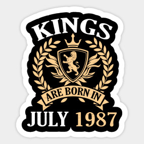 Birthday Awesome Kings Legends Are Born In July 1987