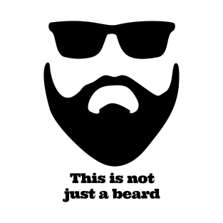This is not just a beard t-shirts