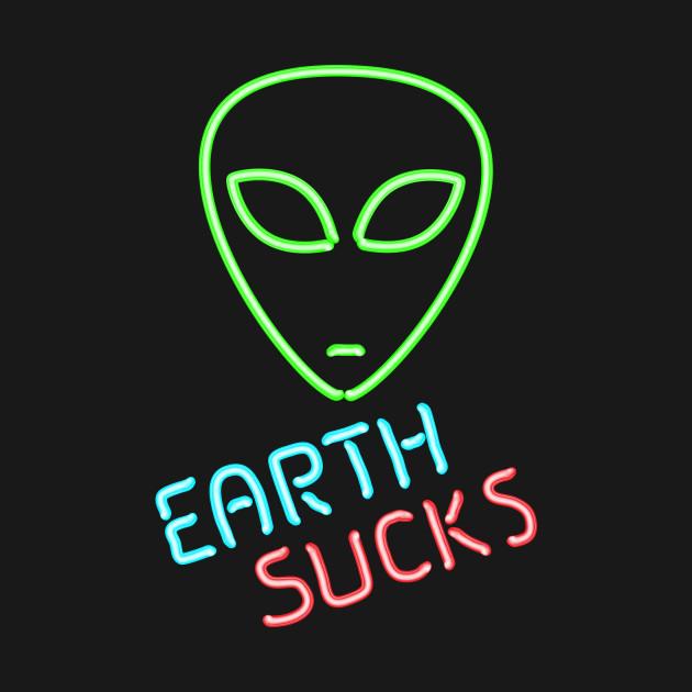 Earth Sucks Humorous Neon Extraterrestrial Alien Head