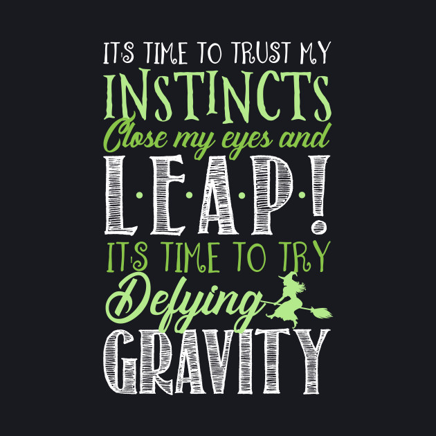 It's time to try defying gravity!