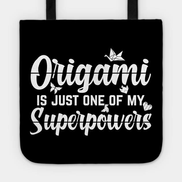Origami is just one of my superpowers