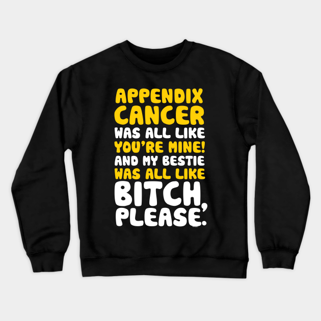 Appendix Cancer My Bestie Best Friend Support Quote ...