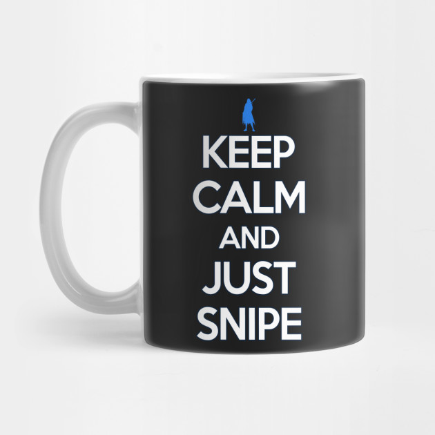 keep calm and just snipe shirt ana mug teepublic