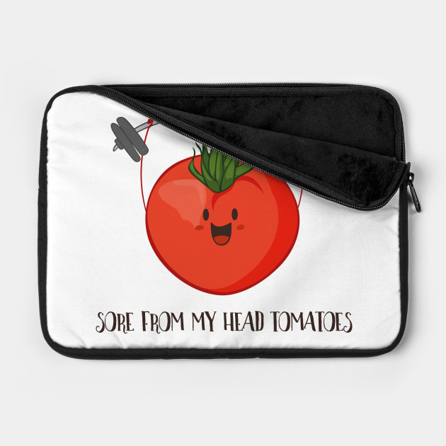 Sore From My Head Tomatoes, Funny Weight Lifting Tomato