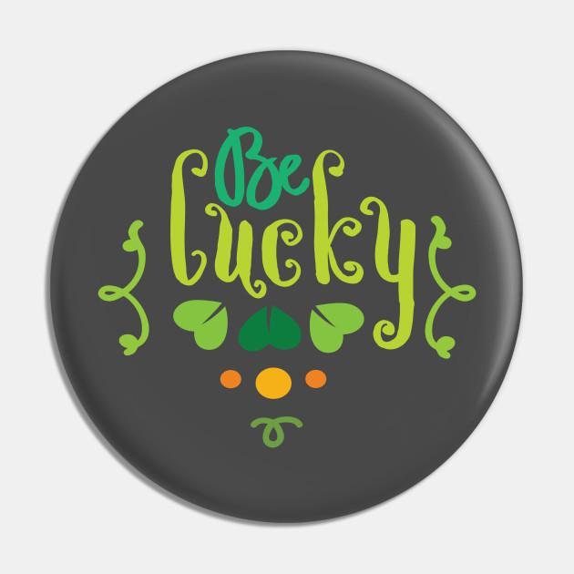 Saint Patricks Day - St. Patty's Day- Be Lucky