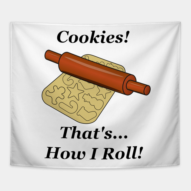 Cookies How I Roll