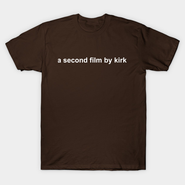 A second film by Kirk T-Shirt-TOZ