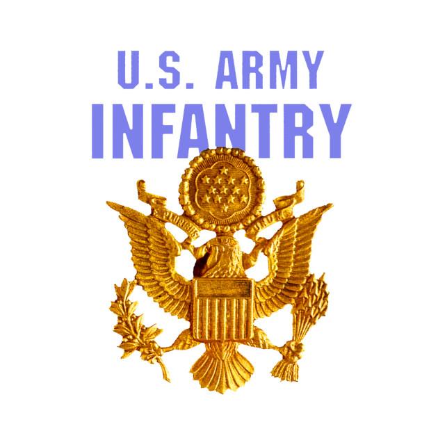 Us Army Infantry Infantry T Shirt Teepublic