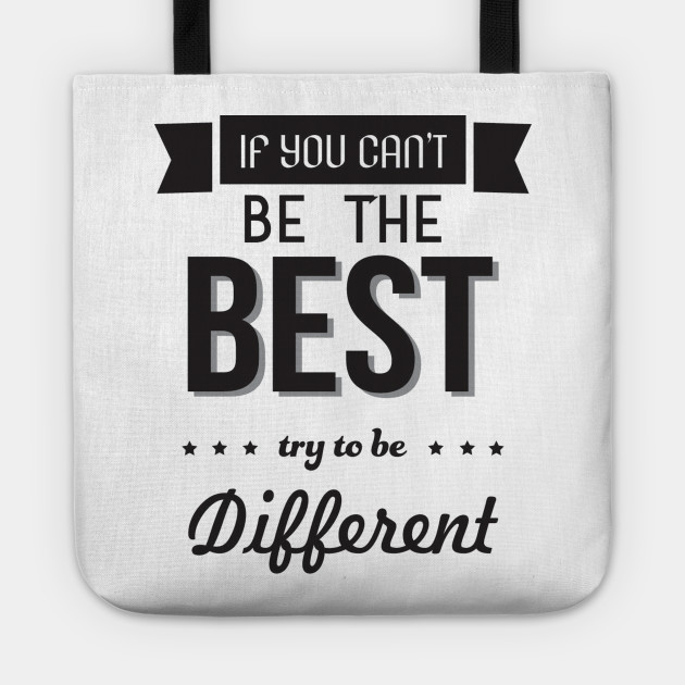 if you cant be the best try to be different quotes typography retro vintage