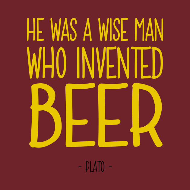 Wise Man Invented Beer Quote Plato Beer Quote Mug Teepublic