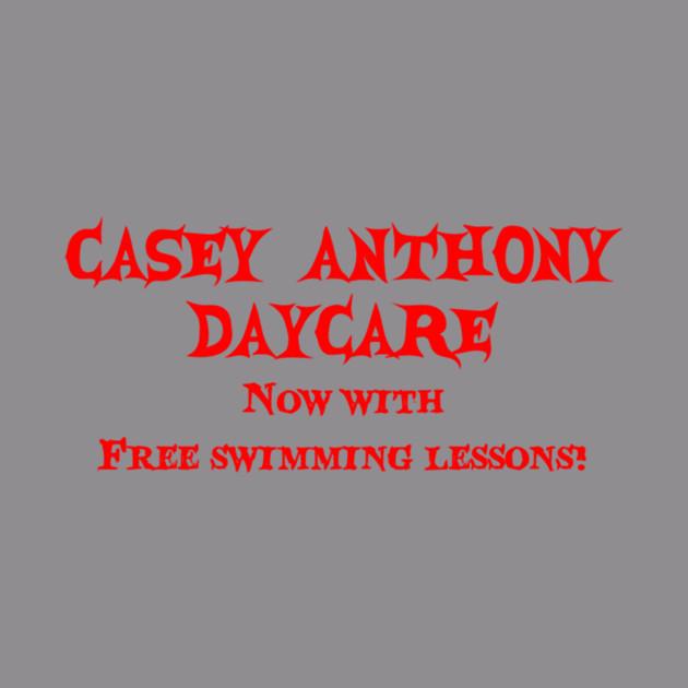 0acea393b Casey Anthony Daycare - Funny - T-Shirt   TeePublic