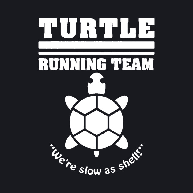 Turtle running team slow as shell T-shirt