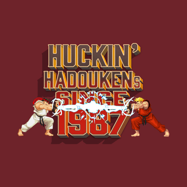 Huckin' Hadoukens Since 1987