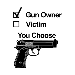 Gun owner, victim, you choose t-shirts
