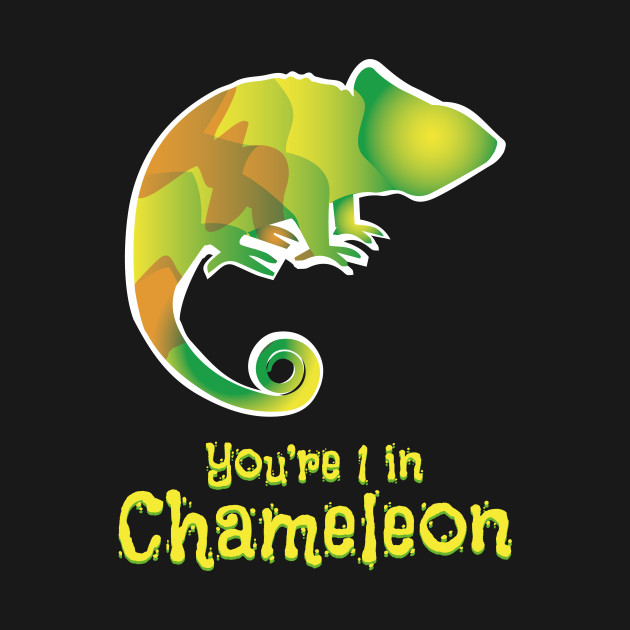 You're 1 In Chameleon