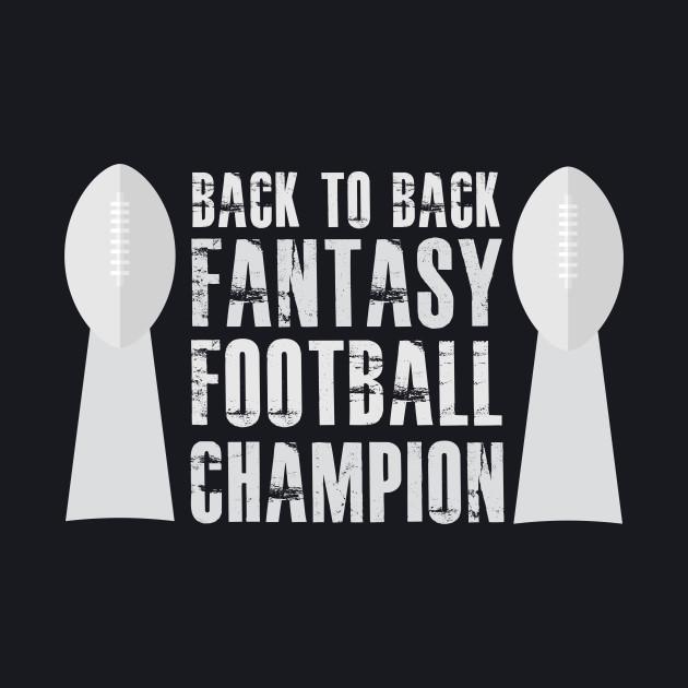 4f20c977025e Back To Back Fantasy Football Champion Trophies T Shirt - Football ...