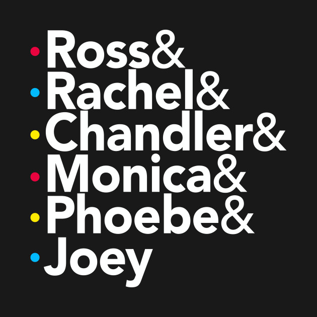 Friends TV Show Helvetica