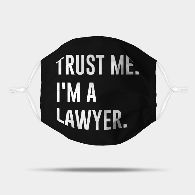 Trust me I am a lawyer