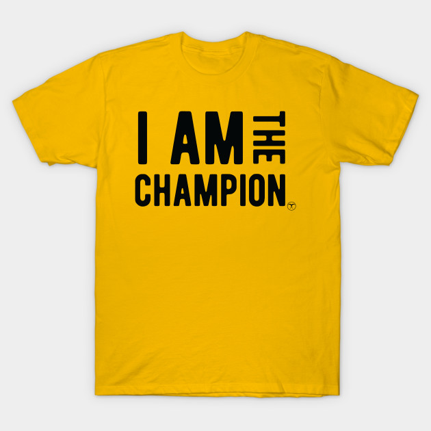 i am the champion workout t shirt champion t shirt. Black Bedroom Furniture Sets. Home Design Ideas