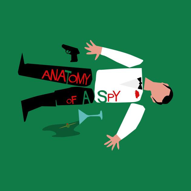 Anatomy of a Spy - Anatomy Of A Murder - T-Shirt | TeePublic