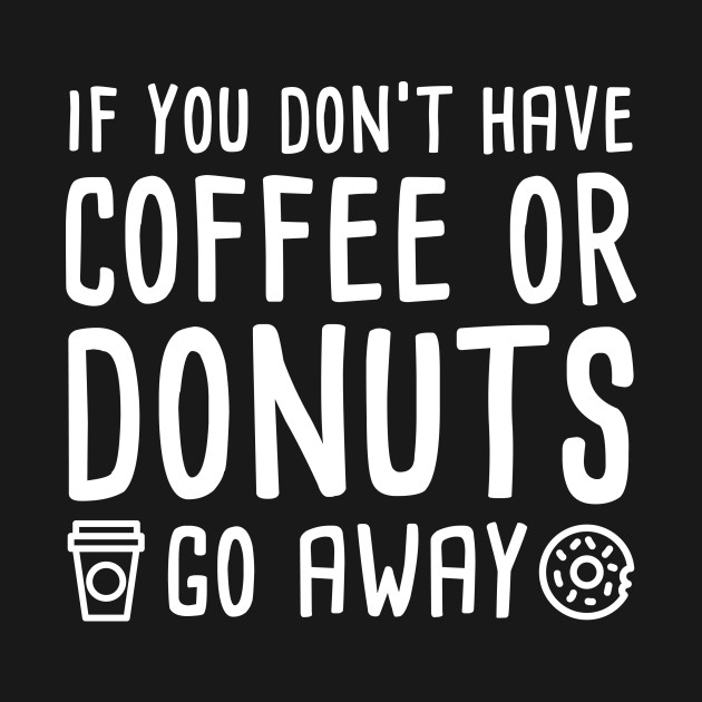 Coffee Or Donuts
