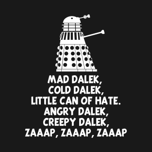 MAD DALEK, COLD DALEK,LITTLE CAN OF HATE...