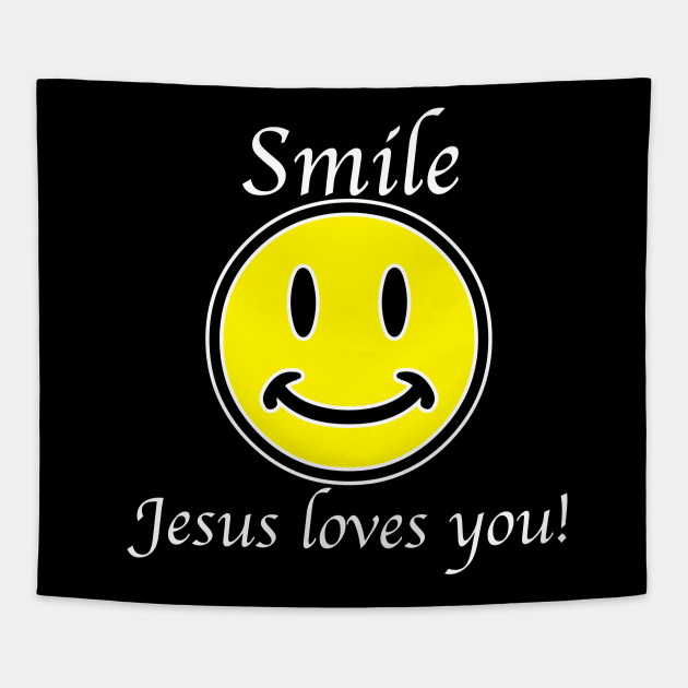 Smile Jesus loves you - Smile Jesus Loves You - Tapestry ...