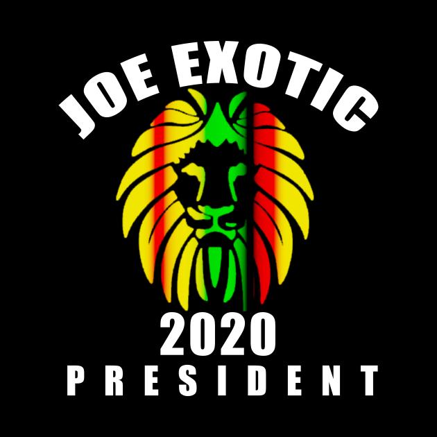 JOE EXOTIC FOR PRESIDENT 2020 Reggae