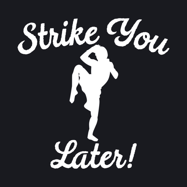 Strike You Later