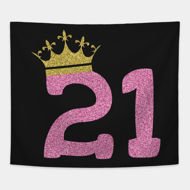 Womens 21st Birthday 21 Year Old Girl Pink Princess Tapestry