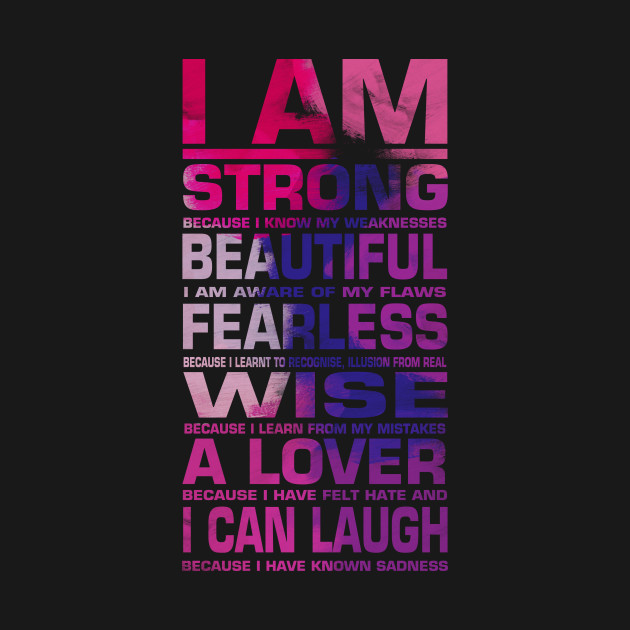 I Am Strong Beautiful Fearless And Wise Quote T Shirt