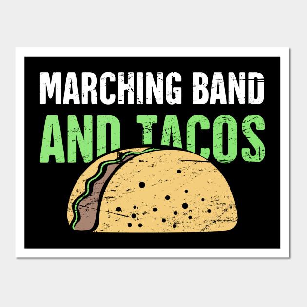 Marching Band And Tacos - Marching Band - Wall Art | TeePublic