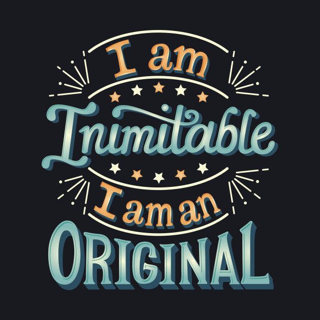 I am an original