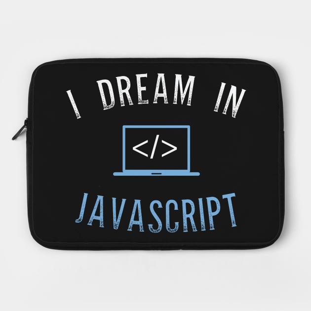 I Dream In Javascript