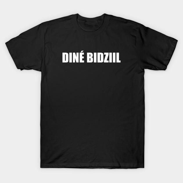 Dine Bidziil Navajo Strong T Shirt Teepublic
