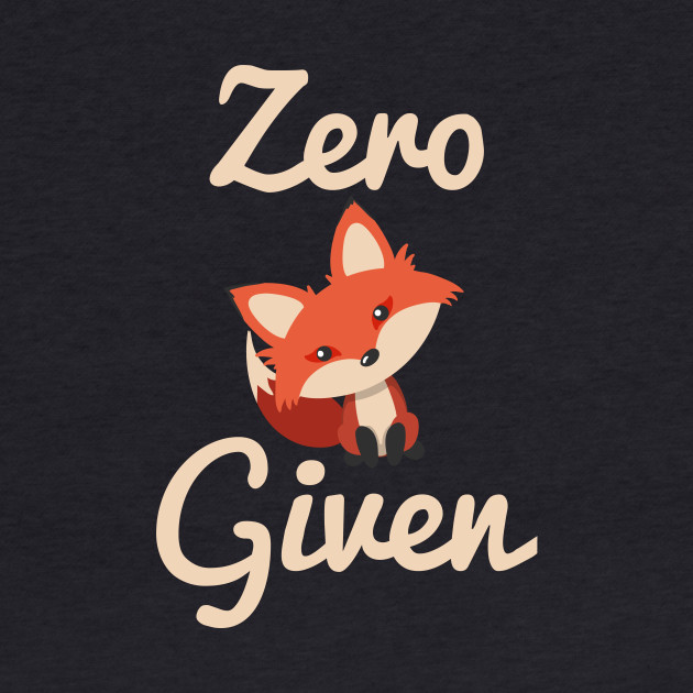 Zero Fox Given (F*ck) Animal Pun