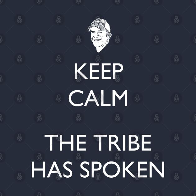 Keep Calm, the Tribe has Spoken - Survivor/Probst