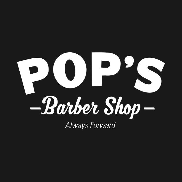 Pops Barber Shop - Always Forward