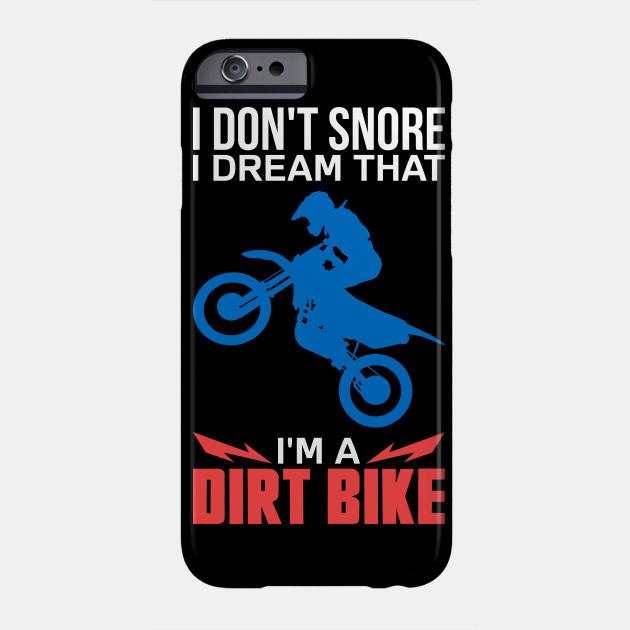 Funny Dirt Biker Shirts and Gifts - I Don't Snore I Dream I'm A Dirt Bike