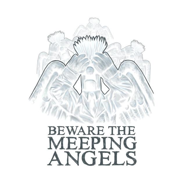 Beware of the Meeping Angels