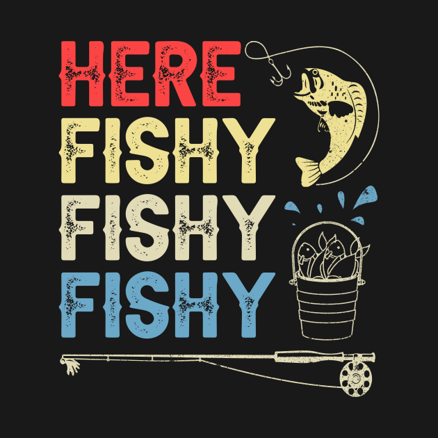 here fishy fishy fishy funny fisherman gifts for fathers day gift ideas