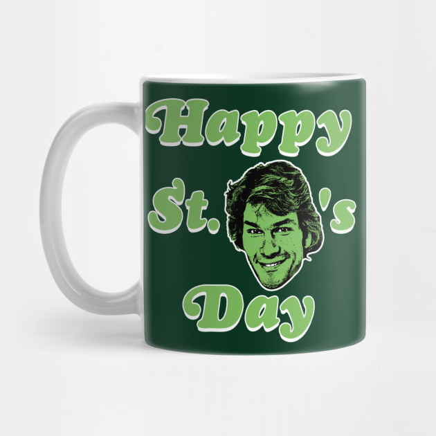 Happy St. Patrick Swayze's Day