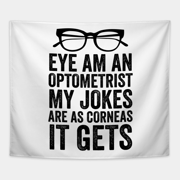 b2a435e3c307 Eye Am An Optometrist With Glasses - Optometrist - Tapestry | TeePublic