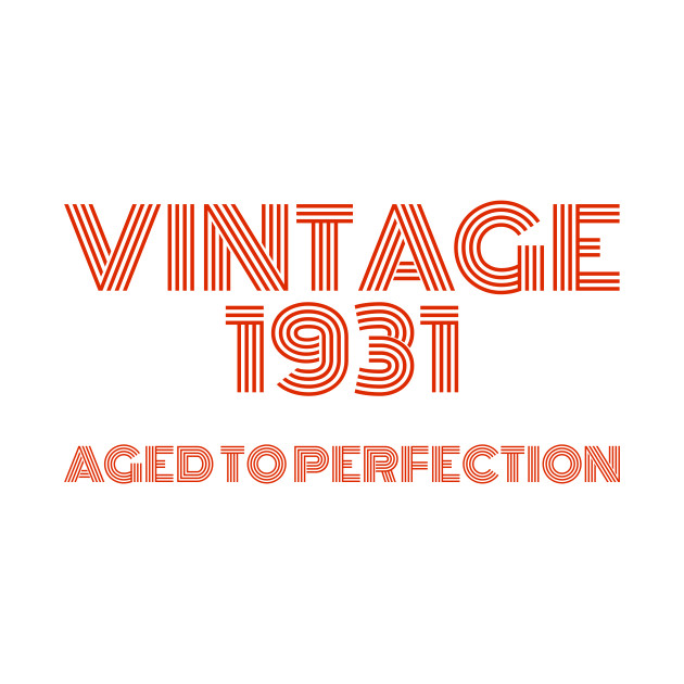 Vintage 1931 Aged to perfection.